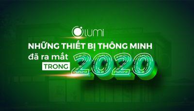 Điểm danh những thiết bị điện thông minh được Lumi cho ra mắt năm 2020