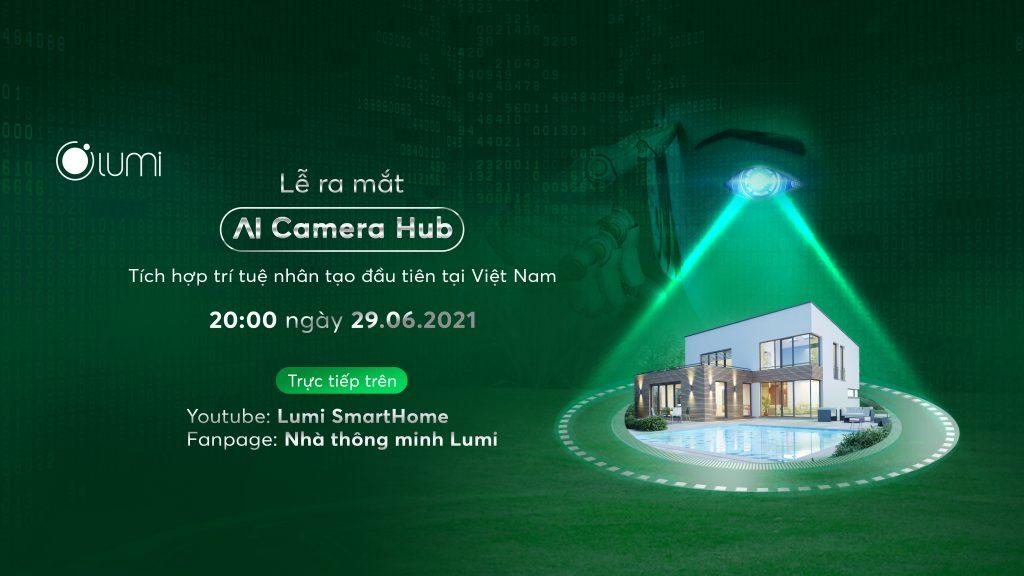Lễ ra mắt Ai Camera Hub ngày 29/06/2021
